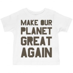 Make our planet great again brown toddler shirt.