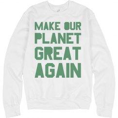 Make our planet great again light green sweatshirt.