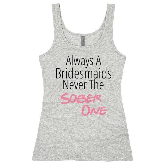 Bridesmaid Never Sober