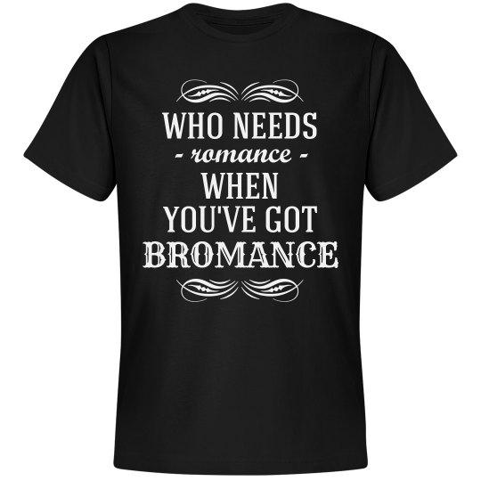 Bromance Trumps Romance