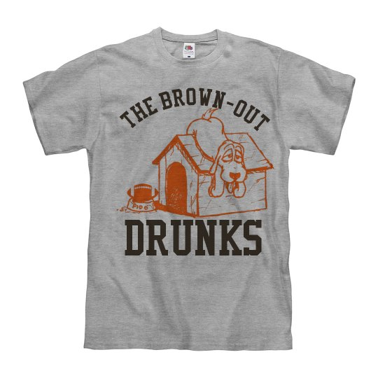 Brown Out Drunks