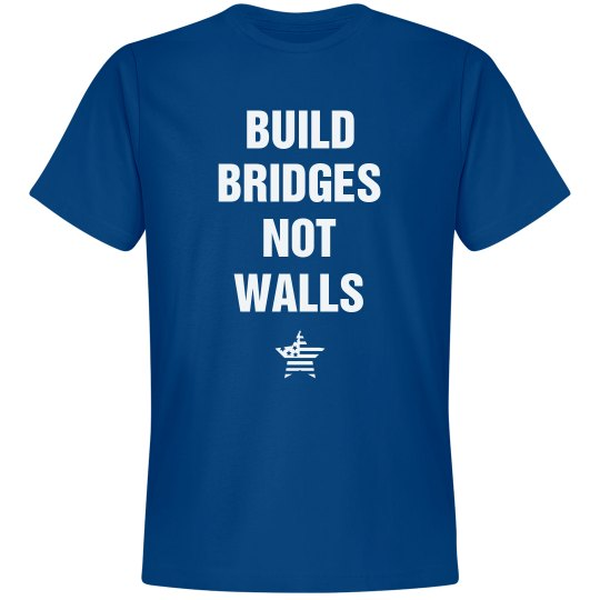 Build Bridges Not Walls Election 16