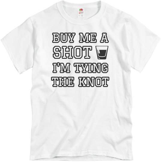 Buy Me A Shot, Tying The Knot