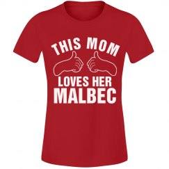 Mom Loves Malbec Wine