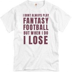 I Always Lose In Fantasy Football