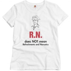 R.N. does not mean refreshments and Narcotics