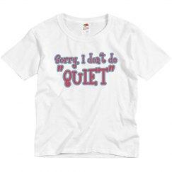 Sorry, I Don't Do Quiet