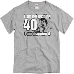 Not Pushing 40
