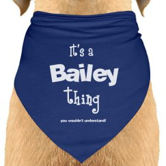It's a Bailey thing you wouldn't understand