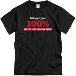 Always Give 100% Unless..