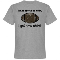 I Miss Sports So Much (Football)