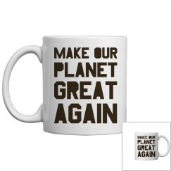 Make our planet great again brown mug.