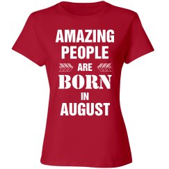 Amazing people are born in august