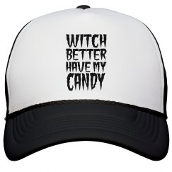 Wich Better Have My Candy