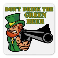 Don't Drink The Green Beer