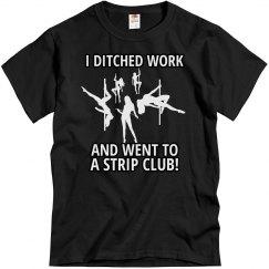 Ditched Work...Strip Club