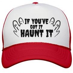 If You've Got It Haunt It