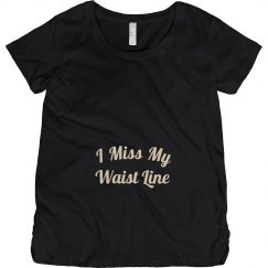 I miss my waist line