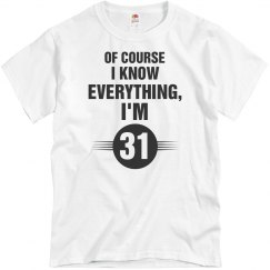 Of course I know everything I'm 31
