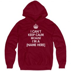 Can't Keep Calm [Name]