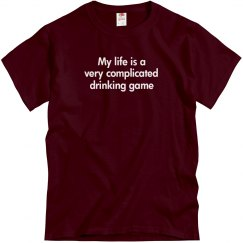 Life Is A Drinking Game