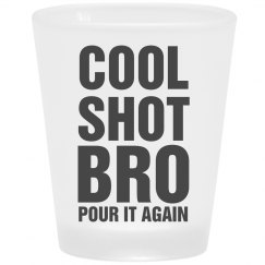 Frosted Cool Shot Bro