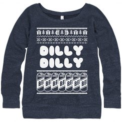 Dilly Dilly Funny Tacky Sweater