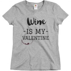 Wine Is My Valentine