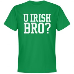 U Irish Bro? St Patricks Day