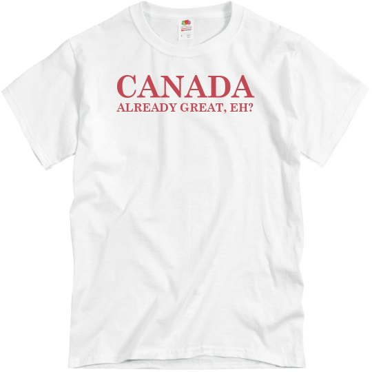 Canada Already Great Tee