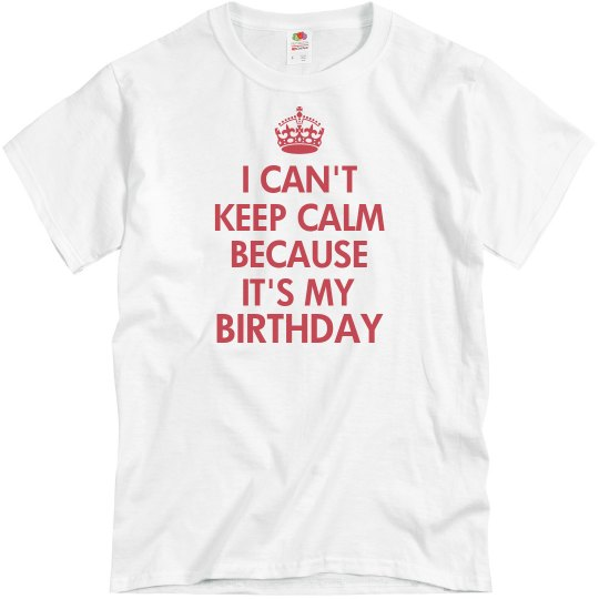 Can't Keep Calm Birthday