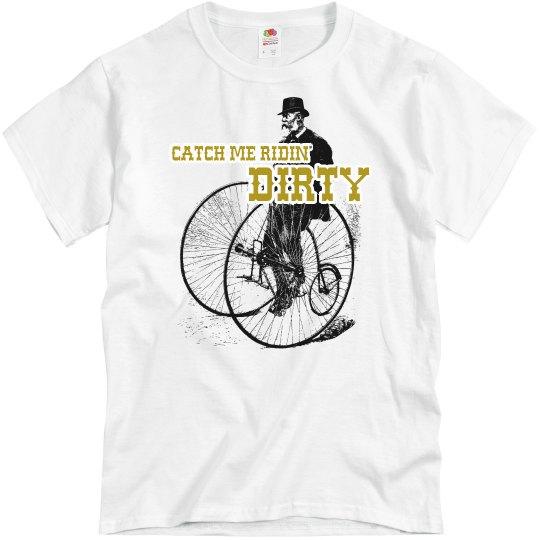 Catch Me Ridin' Dirty