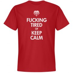 Tired of Keep Calm