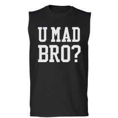 U Mad Bro? Tank
