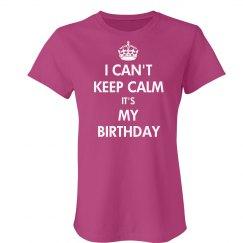 Can't Keep Calm Birthday
