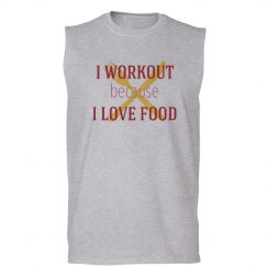 I Workout Because I Love Food