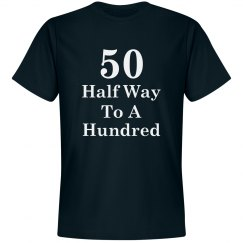 50 half way to a hundred birthday shirt