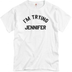 I'm Trying Jennifer
