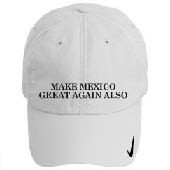 Make Mexico Great Again Also