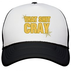 Shit Cray Hat