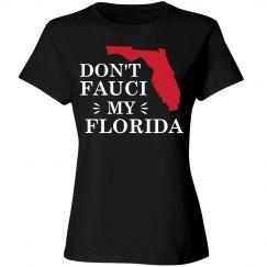 Don't Fauci My Florida T-Shirt
