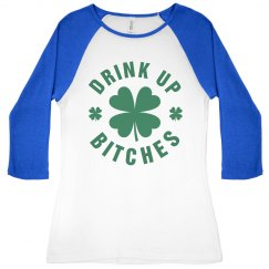 Drink Up Bitches St Pattys Girl