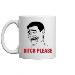 Bitch Please Coffee Mug