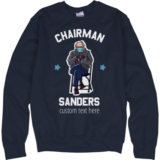 Chairman Sanders Custom Sweatshirt