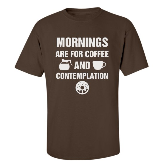 Coffee And Contemplation Tee