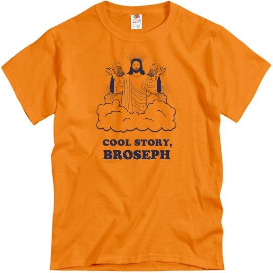 Cool Story, Broseph
