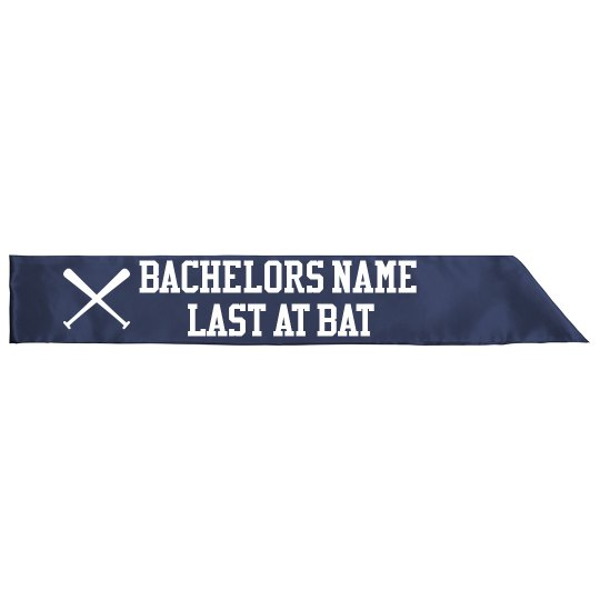 Custom Bachelor's Last At Bat Sash