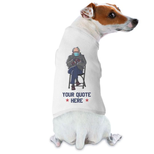 Custom Bernie Quote Dog Tank