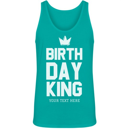 Custom Birthday King