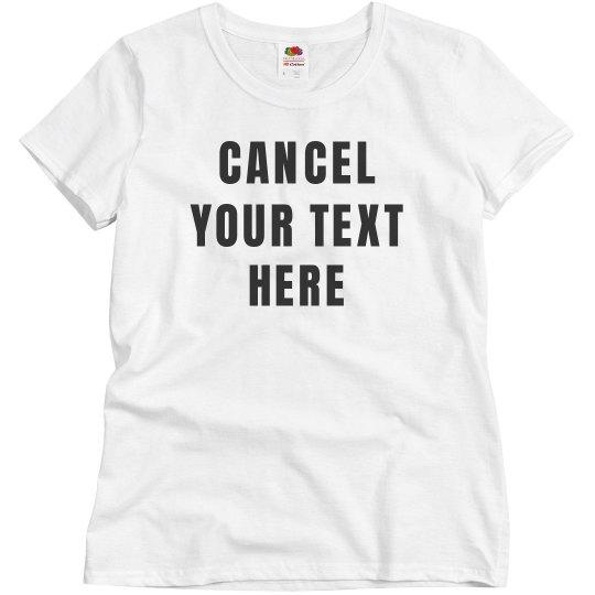 Custom Cancel Culture Shirt